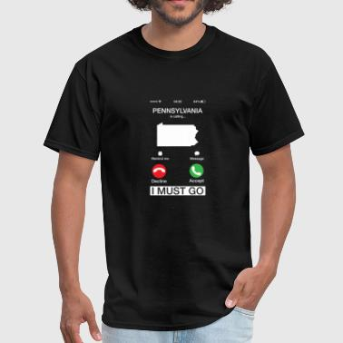Pennsylvania Is Calling And I Must Go Funny Phone - Men's T-Shirt