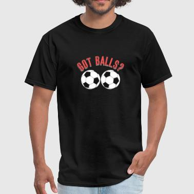 Got Balls? - Men's T-Shirt