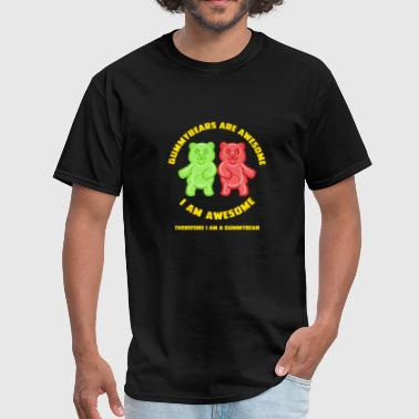 Gummy Bears Are Awesome, I Am Awesome, Funny Bear - Men's T-Shirt