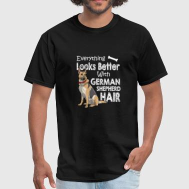 Everything Looks Better With German Shepherd Hair - Men's T-Shirt