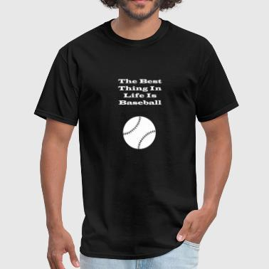 Best Softball Mom The Best Thing In Life Is Baseball - Men's T-Shirt