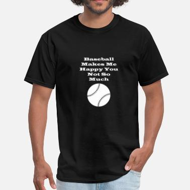 Softball Flag Baseball Makes ME Happy You Not So Much - Men's T-Shirt