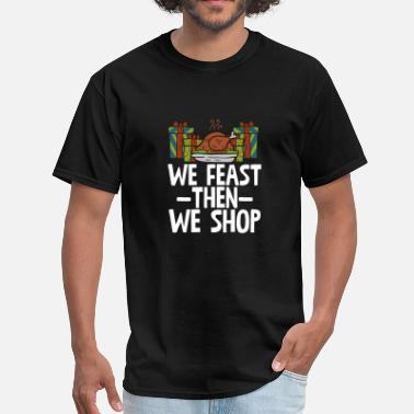 Friday We Feast Then We Shop Funny Christmas Party - Men's T-Shirt