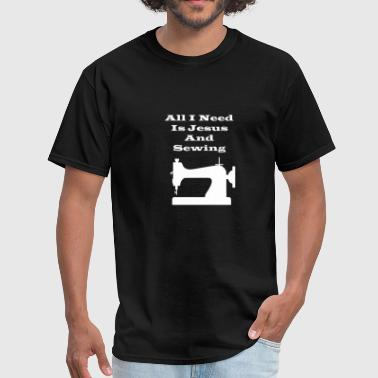 I Sewing All I need is jesus and sewing - Men's T-Shirt