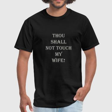 Pizza And Beer GRAY THOU SHALL NOT TOUCH MY WIFE - Men's T-Shirt