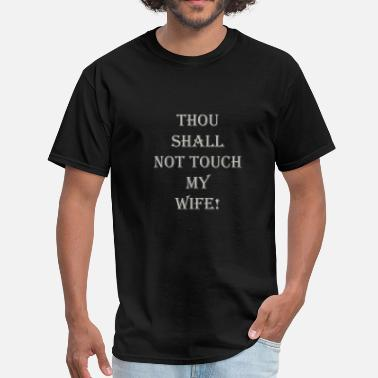 Beer And Wine GRAY THOU SHALL NOT TOUCH MY WIFE - Men's T-Shirt