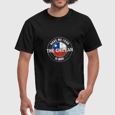 Chilean American Have No Fear The Chilean Is Here - Men's T-Shirt