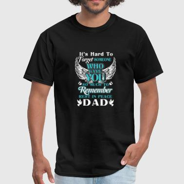 You so much to remember rest in peace dad - Men's T-Shirt