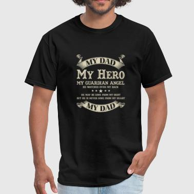 That Is Dad My Hero My Guardians Angel Dad - My dad is my hero my guardian angel - Men's T-Shirt