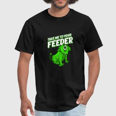 Take Me To Your Feeder T-Shirt Funny One-Eyed - Men's T-Shirt