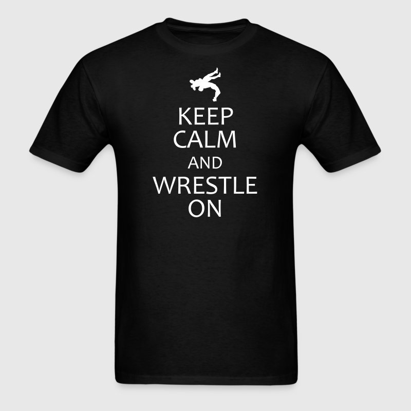keep calm and wrestle on - Men's T-Shirt