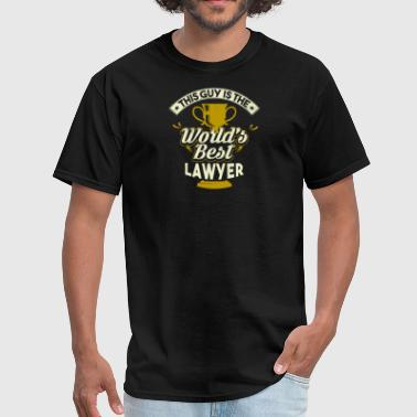 Worlds Best Lawyer This Guy Is The World's Best Lawyer - Men's T-Shirt