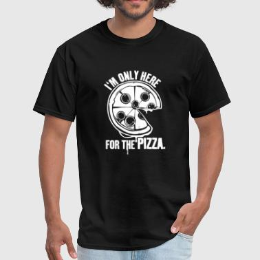Im only here for the Pizza - Men's T-Shirt