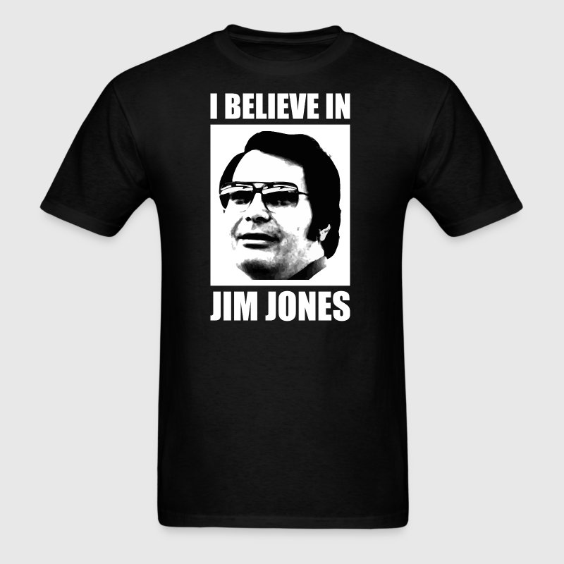 I Believe in Jim Jones - Men's T-Shirt