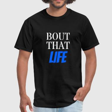 About That Life Parody T-Shirt - Men's T-Shirt