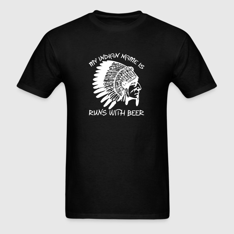 My Indian Name is Runs With Beer - Men's T-Shirt