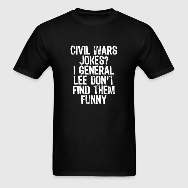 War - civil wars jokes - Men's T-Shirt