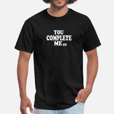 You Complete Me you complete me - Men's T-Shirt