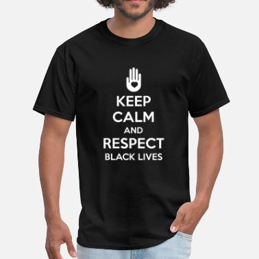 Racial Inequality Respect Black Lives - Men's T-Shirt
