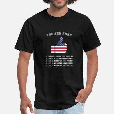 Anti-government Anti - anti government s you are free as long as - Men's T-Shirt