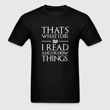 Reading - i read and i know things book lovers - Men's T-Shirt