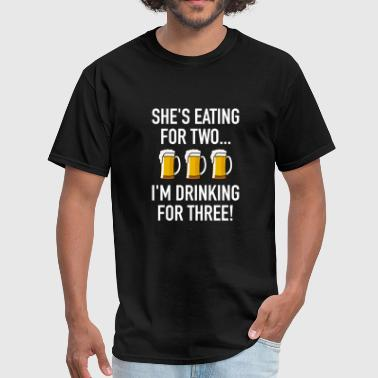 Funny Drinking Sayings I'm Drinking For Three! - Men's T-Shirt