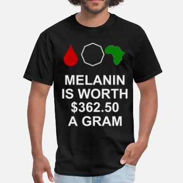 Above Wealth Melanin is worth $362.50 a gram - Men's T-Shirt