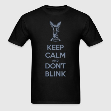 Keep Calm And Don't Blink - Men's T-Shirt