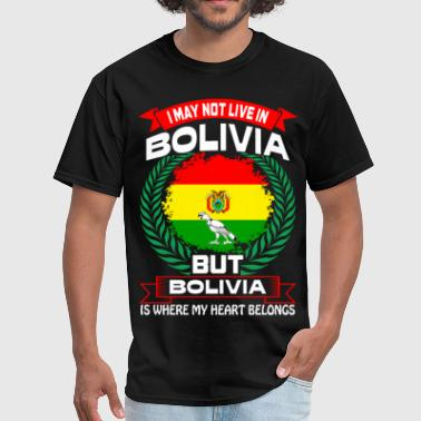 Bolivia Is Where My Heart Belongs Country Tshirt - Men's T-Shirt