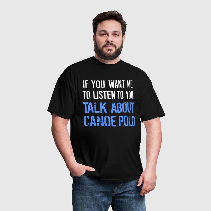 Talk About Canoe Polo - Men's T-Shirt