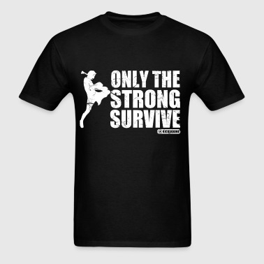 only_the_strong_survive - Men's T-Shirt