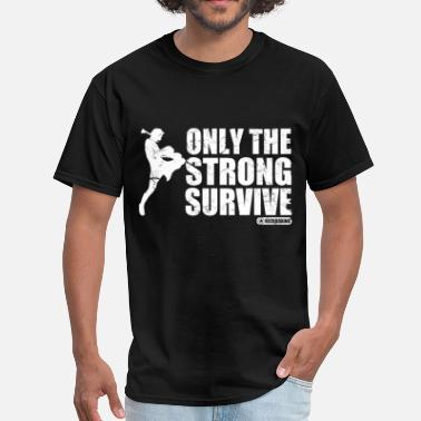 Survive only_the_strong_survive - Men's T-Shirt