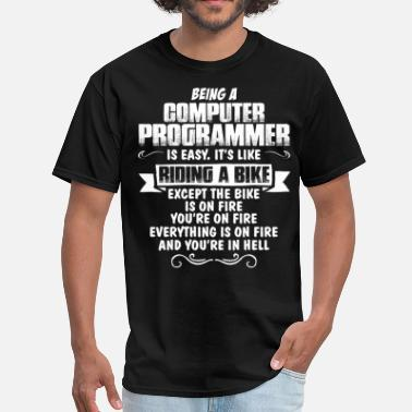 Being A Programmer Is Easy Being A Computer Programmer.... - Men's T-Shirt
