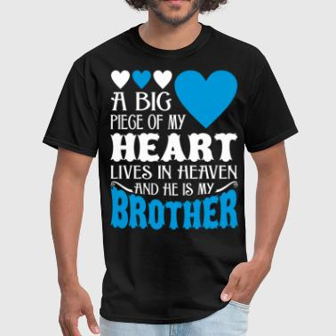 My Heart Lives In Heaven And He Is My Brother - Men's T-Shirt