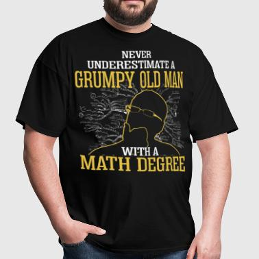 A Grumpy Old Man With A Math Degree - Men's T-Shirt
