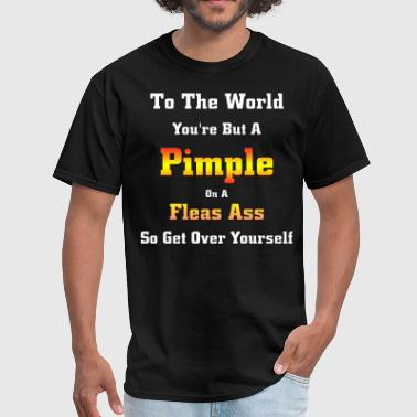 Pimple On A Fleas Ass Mens T-Shirt - Men's T-Shirt