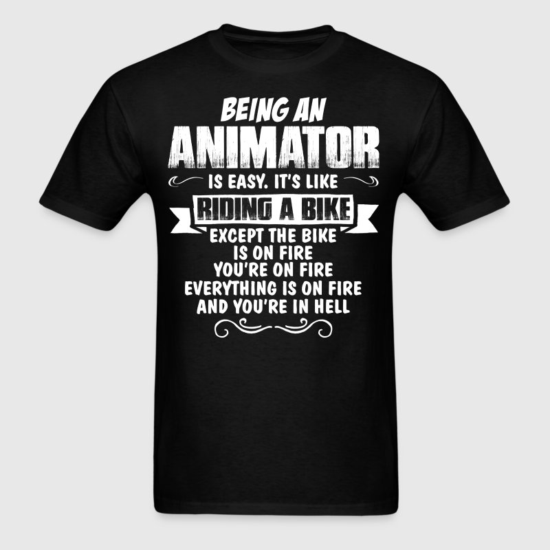 Being An Animator... - Men's T-Shirt