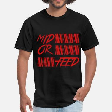 Dota2 Mid Or Feed dota 2 mid or feed - Men's T-Shirt