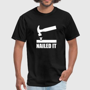 Nailed It - Men's T-Shirt