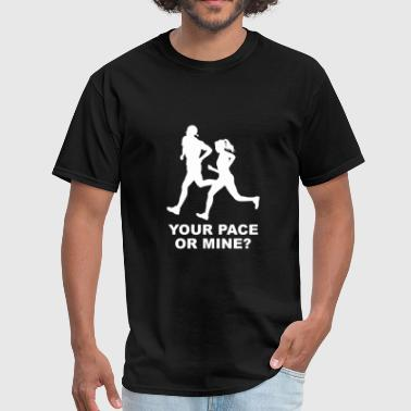 Your Pace Or Mine? - Men's T-Shirt
