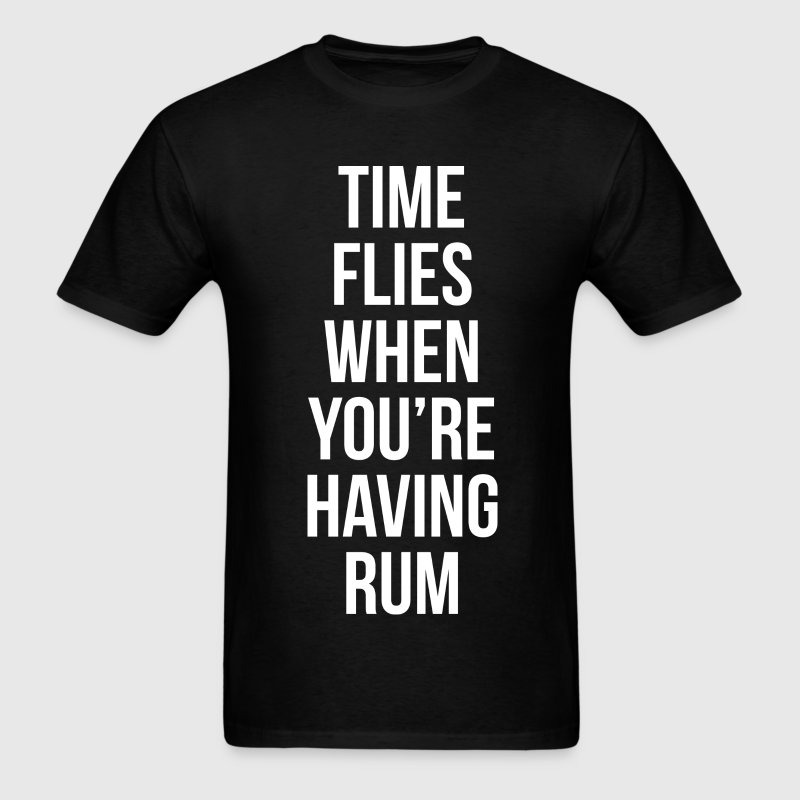 Time Flies When You're Having Rum - Men's T-Shirt