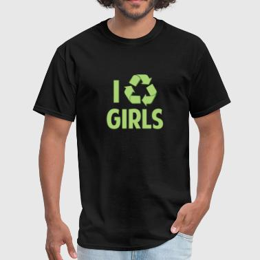 I Recycle Girls I Recycle Girls - Men's T-Shirt