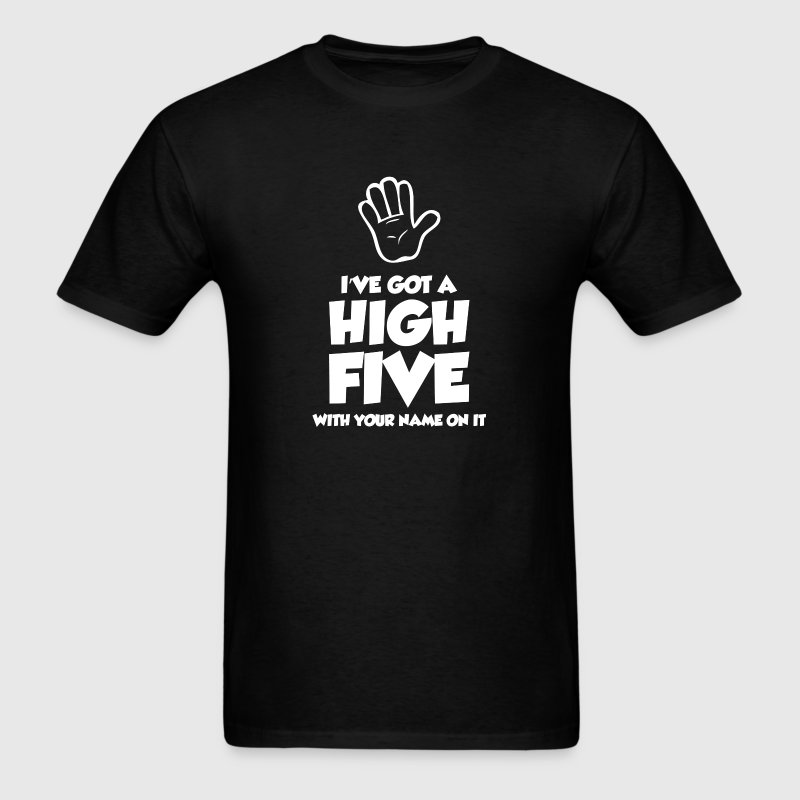 I've Got A High Five - Men's T-Shirt
