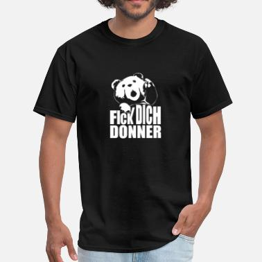 Fick Dich Ted Fick dich Donner - Men's T-Shirt