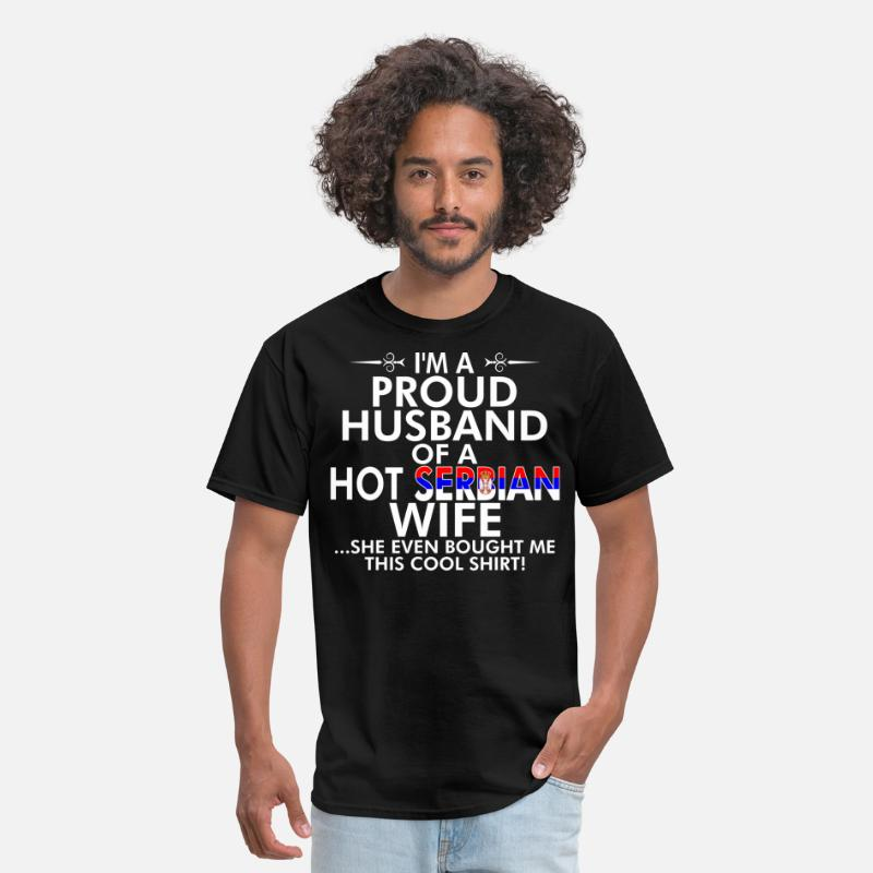 Husband T-Shirts - Im Proud Husband Of Hot Serbian Wife Bought Shirt - Men's T-Shirt black