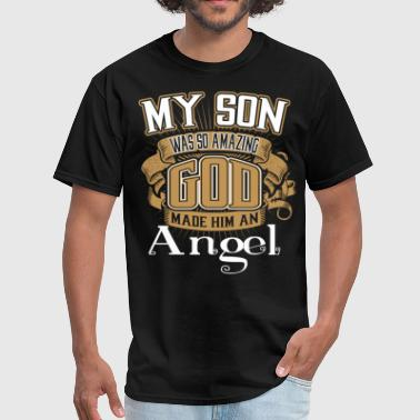 My Son Was So Amazing God Made Him An Angel - Men's T-Shirt