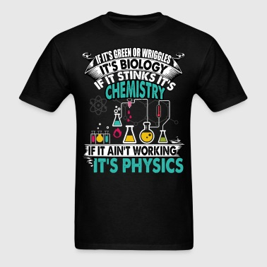 It's Biology T Shirt, It's Chemistry T Shirt - Men's T-Shirt