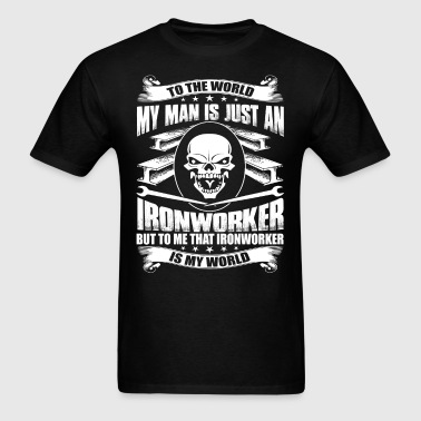 My Man Is Just An Ironworker T Shirt - Men's T-Shirt