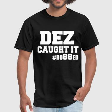Dez Caught it Tee Bryant Ref Super - Men's T-Shirt