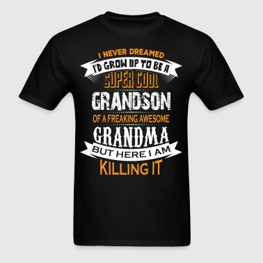 Super Cool Grandson Of A Freaking Awesome Grandma - Men's T-Shirt
